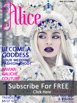 Subscribe to Alice Bridal Wedding Magazine for FREE