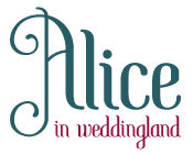 Alice In Weddingland Wedding Blog